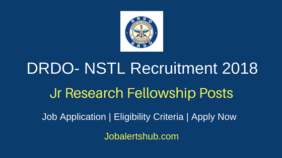 DRDO – Naval Science and Technological Laboratory (NSTL) 2018 Jr Research Fellowship Posts – 04 Vacancies | Bachelors Degree/ Masters Degree With NET/GATE Score | Walkin