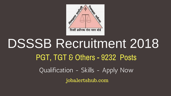 DSSSB Recruitment 2018 | PGT, TGT & Other – 9232 Vacancies | Diploma To PG | Apply Now