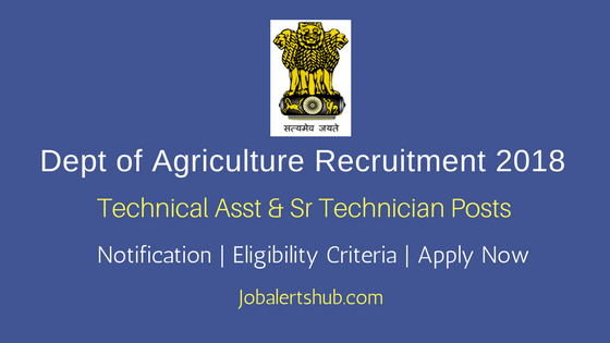 Dept. Of Agriculture 2018 Technical Asst & Sr Technician Posts – 06 Vacancies | ITI, Diploma | Apply Now