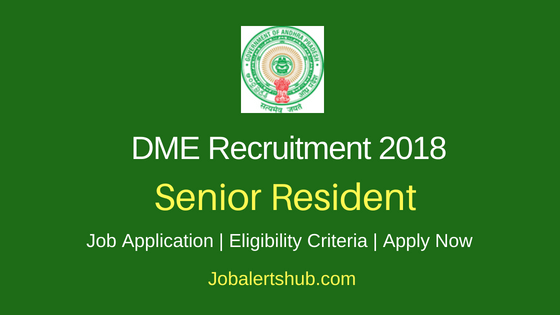 Directorate of Medical Education (DME) AP 2018 Recruitment Senior Resident Specialist Posts – 455 Vacancies | PG | Walkin