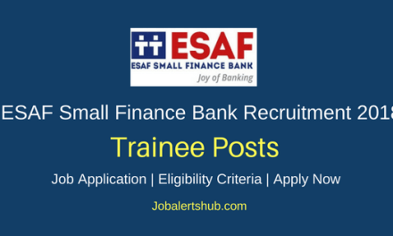 ESAF Small Finance Bank Recruitment 2018 Sales Officer Trainee Posts – 560 Vacancies | Graduation/PG | Apply Now