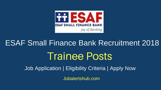 ESAF Small Finance Bank Recruitment 2018 Sales Officer Trainee Posts – 560 Vacancies   Graduation/PG   Apply Now