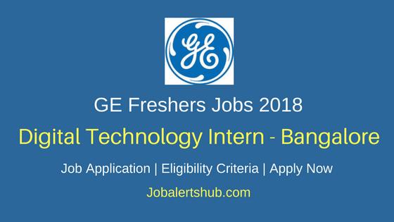 General Electric Bangalore 2018 Digital Technology Intern Jobs | B.E/B.Tech | Apply Now