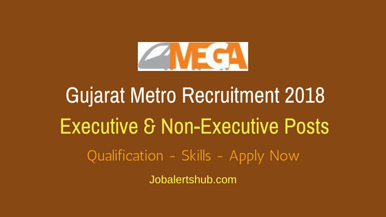 Gujarat Metro Rail 2018 Executive & Non-Executive Jobs – 37 Posts | Diploma, BE/B.Tech | Apply Now
