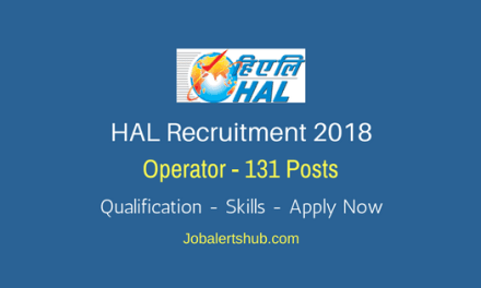 HAL Recruitment 2018   Operator – 131 Posts   10th+ITI   Apply Now @ www.hal-india.com
