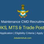 IAF HQ Maintenance Command 2018 HKS, MTS & Trade Group C Posts – 145 Vacancies |10th, 12th, ITI| Apply Now