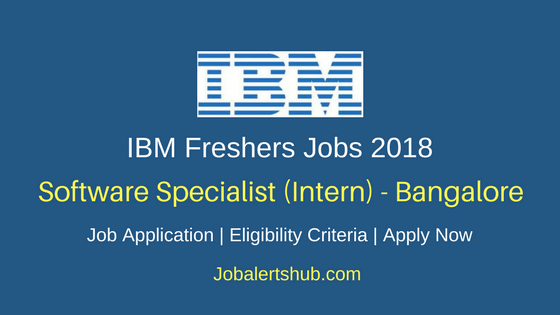 IBM Bangalore 2018 Software Specialist (Intern) Jobs | Master's Degree | Apply Now
