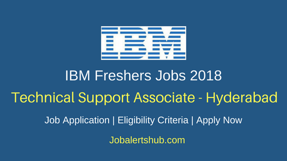 IBM Hyderabad Technical Support Associate 2018 Jobs | Bachelor's Degree | Walkin: 24 to 26 May'18