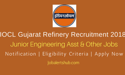 IOCL Gujarat Refinery 2018 Junior Engineering Asst, Junior Quality Control & Other Posts – 57 Vacancies   10th, Diploma, B.sc   Apply Now
