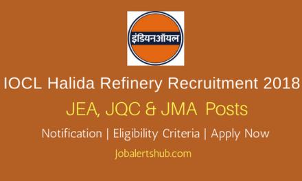 IOCL Halida Refinery 2018 JEA, JQC & JMA Posts – 50 Vacancies   10th+ ITI, Diploma, B.sc   Apply Now