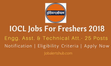 IOCL Jobs For Freshers 2018   Engineering Assistant & Technical Attendant Posts – 32 Vacancies   12th/ITI/Diploma   Apply Now