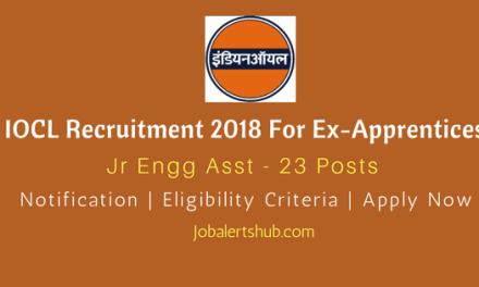 IOCL Recruitment 2018 | Jr Engg. Asst – 23 Vacancies | Diploma (Engg.) | Apply Now