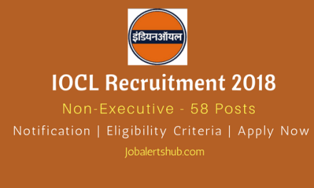 IOCL Recruitment 2018   Non-Executive – 58 Posts   10th Diploma and B.sc   Apply Now