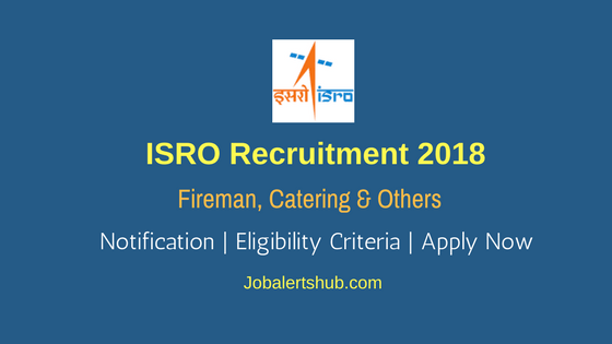 ISRO SDSC SHAR Recruitment For Fireman, Catering & Others – 33 Vacancies | 10th/Graduation | Apply Now