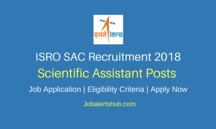 ISRO SAC 2018 Scientific Assistant Posts – 01 Vacancy | B.Sc | Apply Now