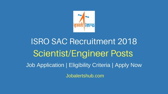 ISRO SAC 2018 Scientist/Engineer Posts – 03 Vacancies | B.Tech, M.Tech, Ph.D | Apply Now