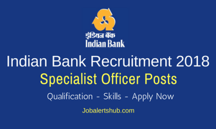 Indian Bank 2018 Specialist Officer Posts – 145 Vacancies | Any Degree, PG, CA/ ICWA | Apply Now