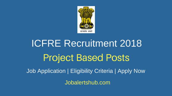 Indian Council of Forestry Research and Education (ICFRE) Recruitment 2018 Junior Research Fellow / Junior Project Fellow / Field Assistant and Project Assistant Posts – 10 Vacancies | B.Sc, M.Sc, B.E/M.Tech, PG | Walkin