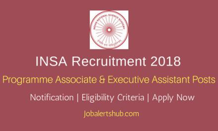 INSA 2018 Programme Associate & Executive Assistant Posts – 04 Vacancies   Degree/Ph.D   Apply Now