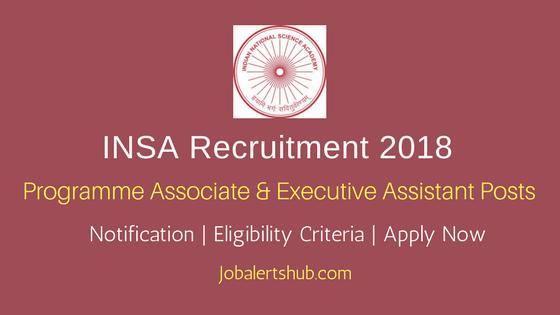 INSA 2018 Programme Associate & Executive Assistant Posts – 04 Vacancies | Degree/Ph.D | Apply Now