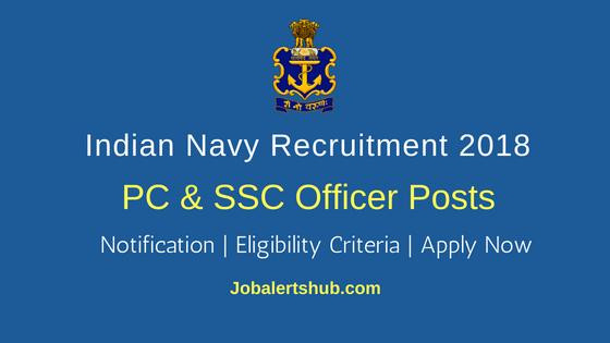 Indian Navy 2018 Recruitment PC & SSC Officer Posts | B.E/B.Tech | Apply Now