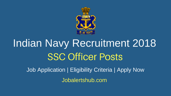 Indian Navy Recruitment 2018 SSC Officer – 19 Posts | 12th, B.Tech | Apply Now