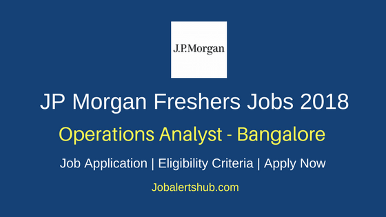 JP Morgan 2018 Operations Analyst Jobs | Bachelor Degree | Apply Now