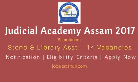 Judicial Academy Assam 2017 Recruitment   Steno & Library Asst. – 14 Vacancies   8th/10th/Degree   Apply Now