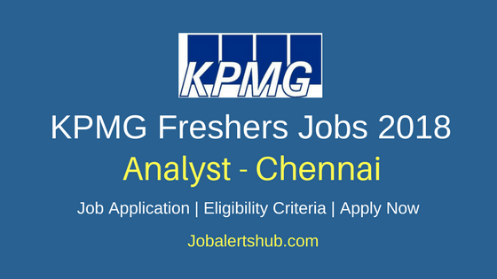 KPMG Chennai Analyst 2018 Jobs | Graduate | Apply Now