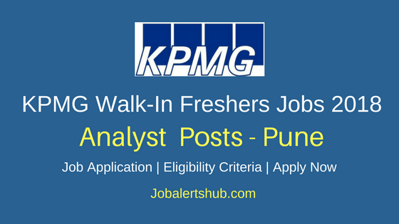 KPMG Pune 2018 Analyst Freshers Jobs – 50 Vacancies | Graduation | Walkin: Monday to Friday