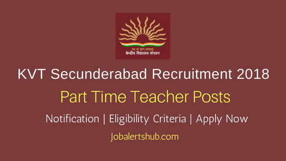 KVT Secunderabad 2018 Part Time Teacher Posts | 12th/Graduation/PG | Apply Now