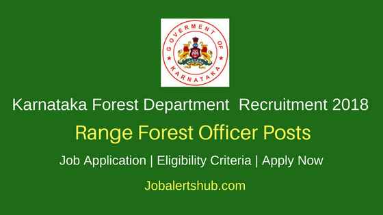 Karnataka Forest Department 2018 Range Forest Officer Posts – 73 Vacancies | Graduation | Apply Now