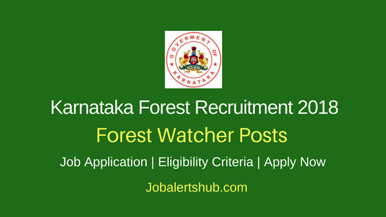 Karnataka Forest Dept 2018 Forest Watcher Posts – 94 Vacancies | 10th Class | Apply Now