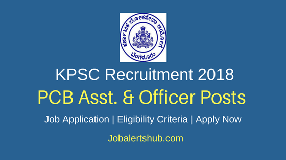 KPSC Pollution Control Board 2018 Asst & Officer Posts – 33 Vacancies | Degree/PG | Apply Now