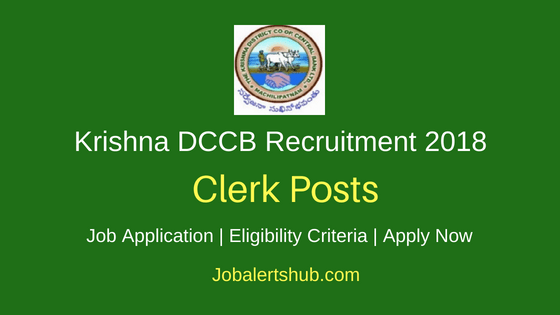 Krishna District Cooperative Central Bank Limited (Krishna DCCB) 2018 Recruitment Staff Assistant/Clerk Posts – 40 Vacancies | Graduation| Apply Now
