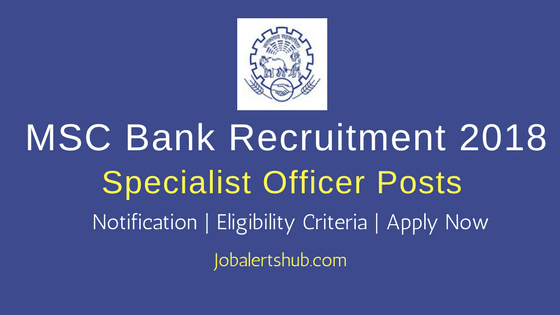 Maharashtra State Co-operative Bank Specialist Officer Jobs 2018 | LLB/ LLM, PG, CA | Apply Now
