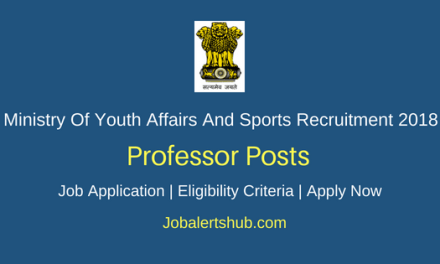 Ministry Of Youth Affairs And Sports Recruitment 2018 Professor & Registrar Posts – 27 Vacancies | PG, M.P.Ed, Ph.D with NET/ SLET/ SET | Apply Now