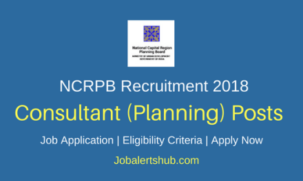 NCRPB 2018 Consultant (Planning) Posts – 10 Vacancies   Degree, PG   Apply Now