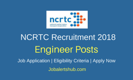 National Capital Region Transport Corporation Ltd (NCRTC) 2018 Assistant Manager,  Engineering Associate, Executive Associate and Protocol-cum-Admin Assistant Posts– 11 Vacancies | 10th, Degree, PG | Apply Now