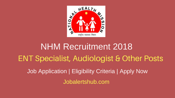 NHM-Arunachal Pradesh 2018 ENT Specialist, Audiologist, & Audiometric Assistant Posts – 27 Vacancies | Diploma/Degree | Apply Now