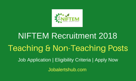 National Institute of Food Technology Entrepreneurship and Management (NIFTEM) Sonepat 2018 Analyst, Assistant, Technician & Other Posts – 13 Vacancies | 12th, Diploma, Master Degree, Ph.D | Walk In