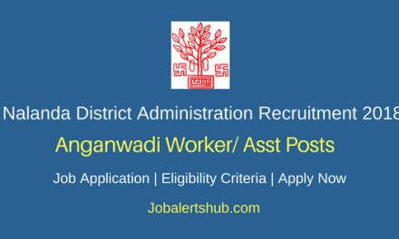 Nalanda District Administration 2018 Anganwadi Worker/ Asst Posts – 559 Vacancies | 8th, 10th Class | Apply Now