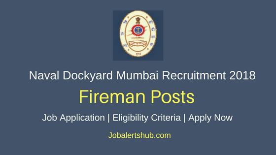 Indian Navy Naval Dockyard Mumbai Recruitment 2018 Fireman Posts – 95 Vacancies | 10th | Apply Now