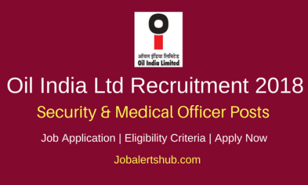 Oil India Limited 2018 Security & Medical Officer Posts – 09 Vacancies | Degree, MBBS | Apply Now