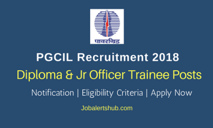 PGCIL Diploma Trainee & Jr Officer Trainee Posts 2018 – 28 Vacancies   Diploma, Any Degree, PG   Apply Now