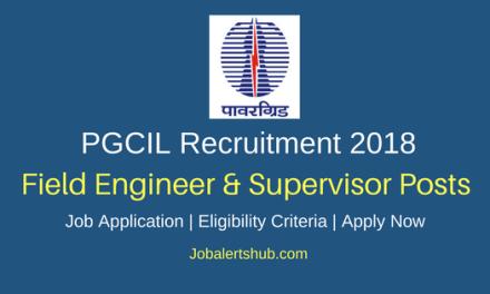 PGCIL 2018 Field Engineer, Field Supervisor Posts – 31 Vacancies   Diploma/B.Tech   Apply Now