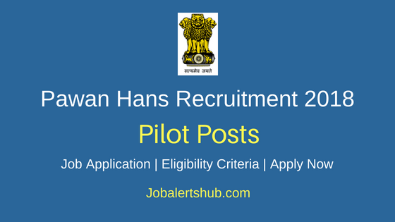 Pawan Hans 2018 Recruitment Backlog Cadet Pilot Scheme Posts – 10 Vacancies | 12th | Apply Now