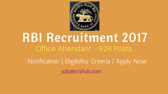 RBI Recruitment 2017 | Office Attendant – 526 Vacancies | 10th Class | Apply Now