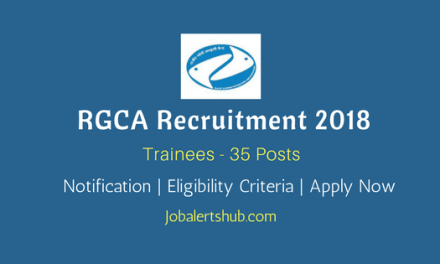 RGCA recruitment 2018 | Trainees – 35 Posts | Diploma, Any Degree | Apply Now