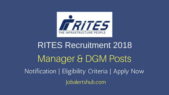 RITES 2018 Civil Engineer Manager & DGM Jobs – 11 Vacancies   Diploma/B.Tech   Apply Now